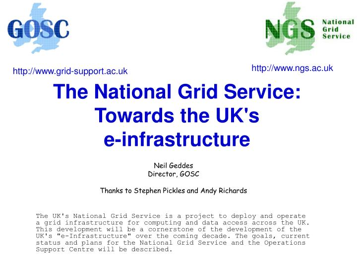 The national grid service towards the uk s e infrastructure
