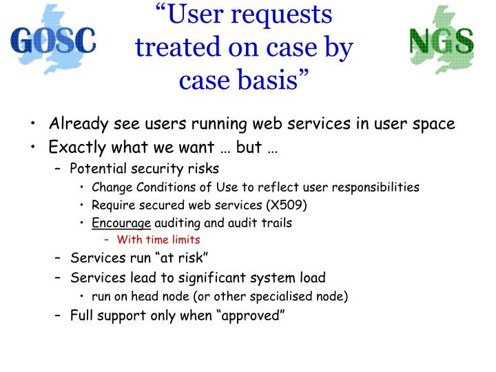 """User requests treated on case by case basis"""