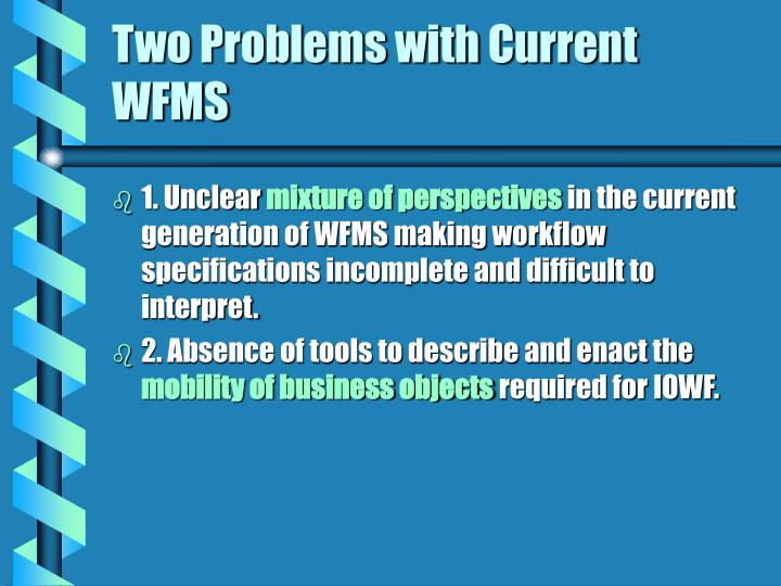 Two Problems with Current WFMS