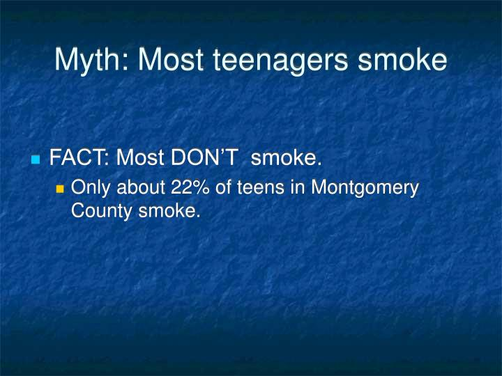 Myth most teenagers smoke