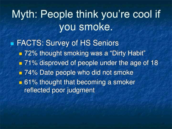 Myth: People think you're cool if you smoke.