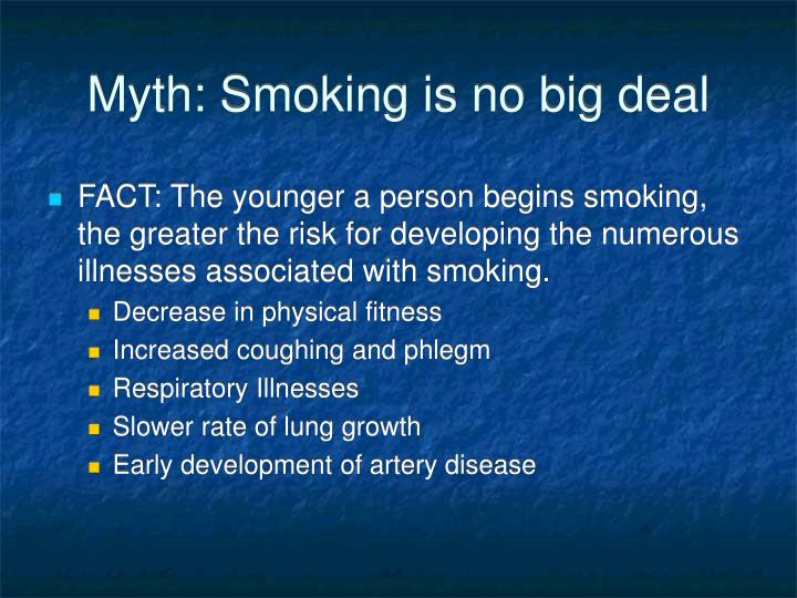 Myth: Smoking is no big deal