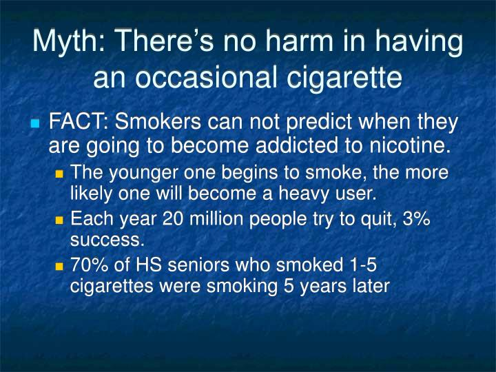 Myth: There's no harm in having an occasional cigarette