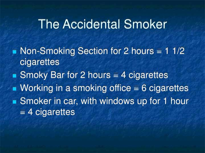 The Accidental Smoker