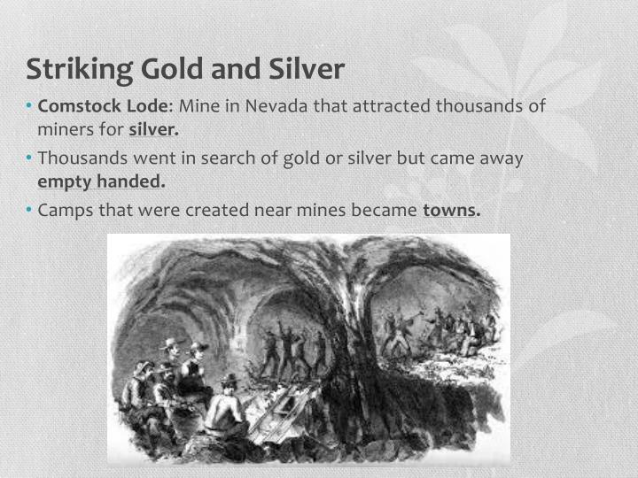 Striking Gold and Silver