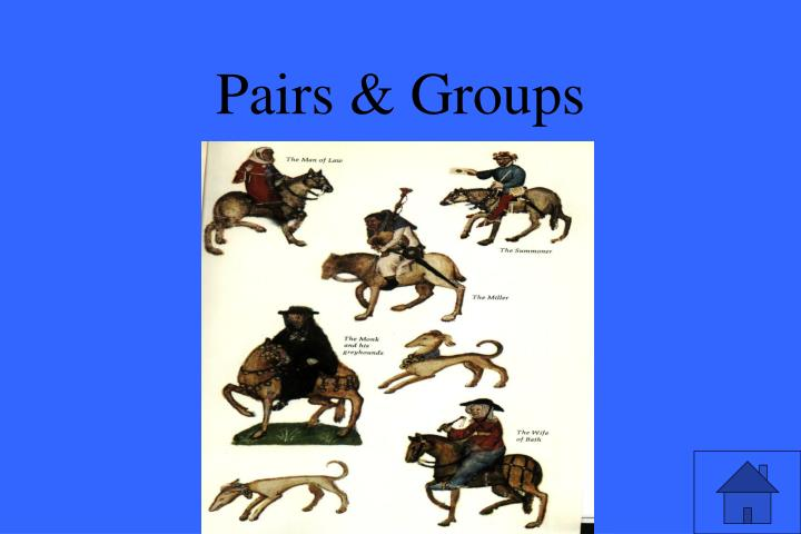 Pairs & Groups