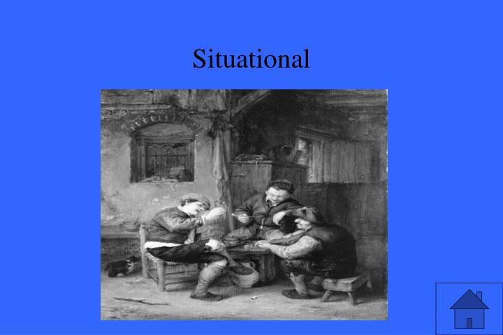 Situational