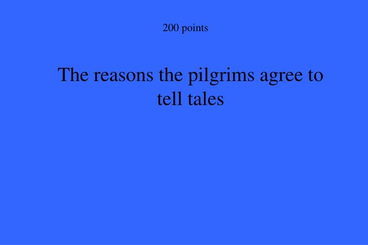 The reasons the pilgrims agree to tell tales