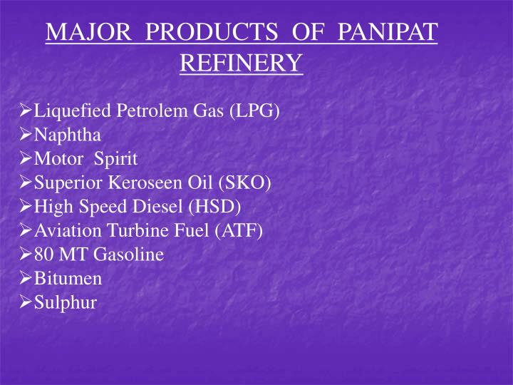 MAJOR  PRODUCTS  OF  PANIPAT                    REFINERY