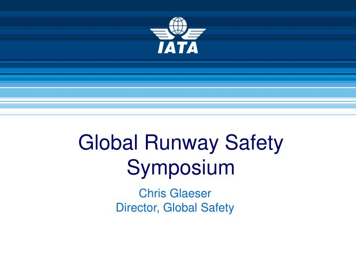 Global runway safety symposium