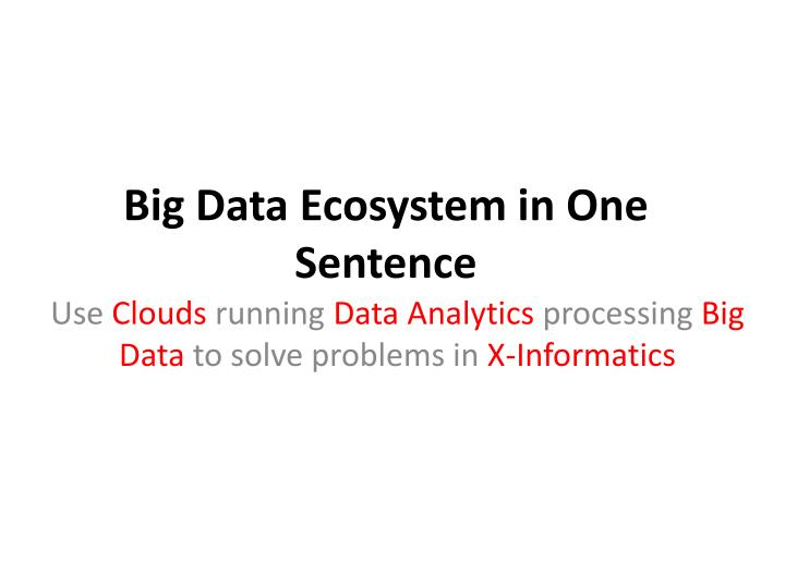 Big Data Ecosystem in One Sentence