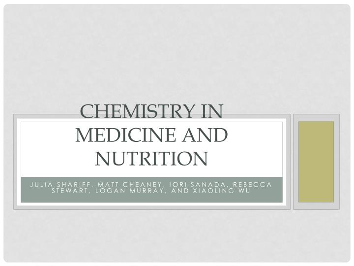 Chemistry in medicine and nutrition