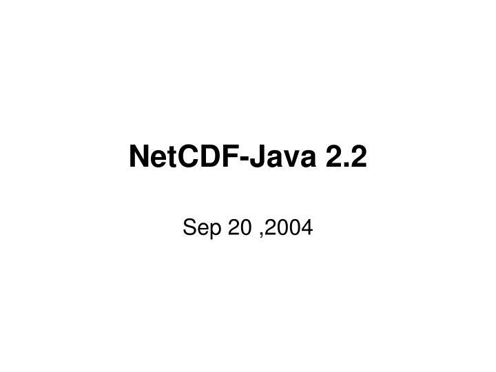 NetCDF-Java 2.2