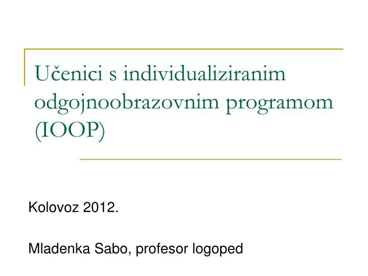 Učenici s individualiziranim odgojnoobrazovnim programom (IOOP)