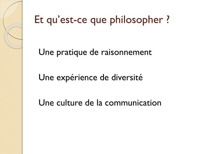 Et qu'est-ce que philosopher ?