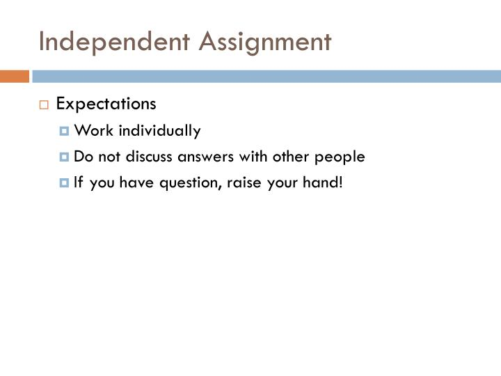 Independent Assignment
