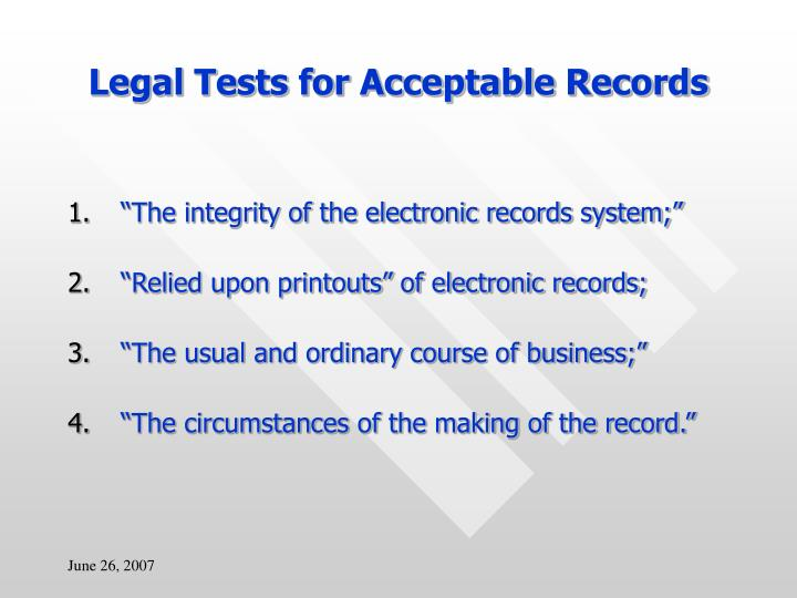 Legal Tests for Acceptable Records