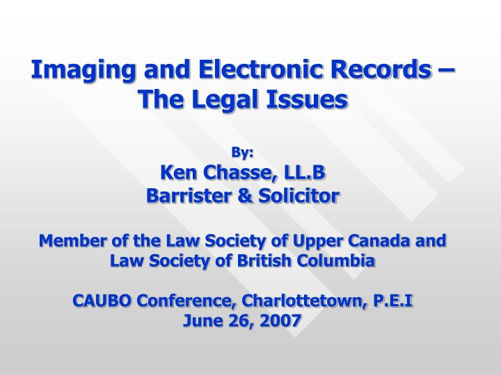 Imaging and Electronic Records – The Legal Issues