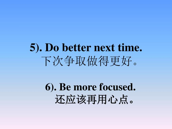 5). Do better next time.