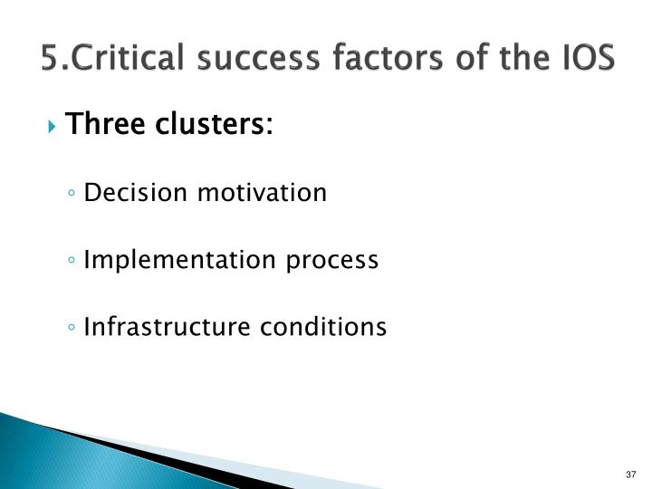 5.Critical success factors of the IOS