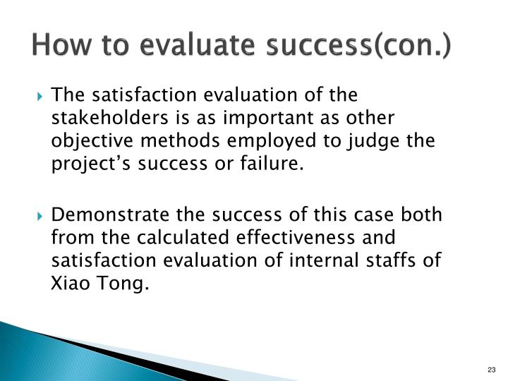 How to evaluate success(con.)
