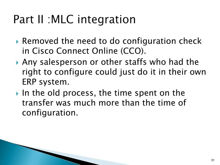 Part II :MLC integration