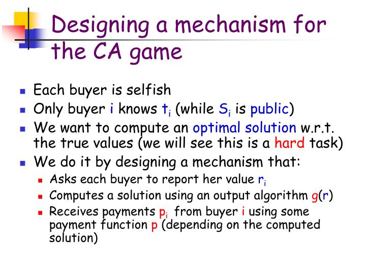 Designing a mechanism for the CA game