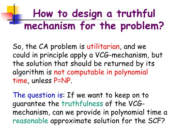 How to design a truthful mechanism for the problem?