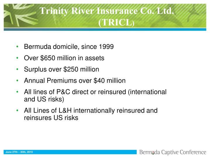 Trinity River Insurance Co. Ltd.