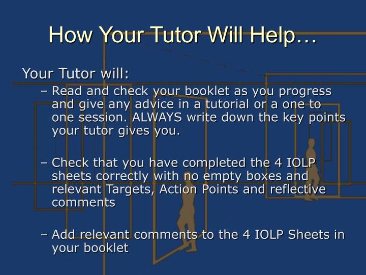How Your Tutor Will Help…