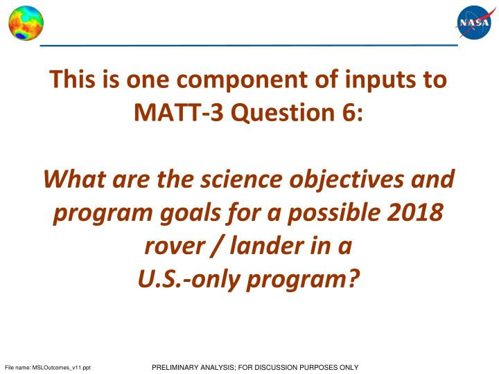 This is one component of inputs to MATT-3 Question 6: