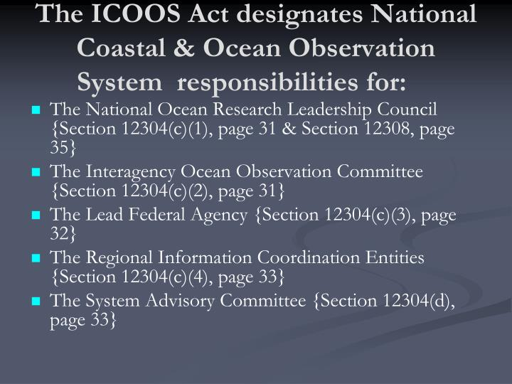 The ICOOS Act designates National Coastal & Ocean Observation System  responsibilities for: