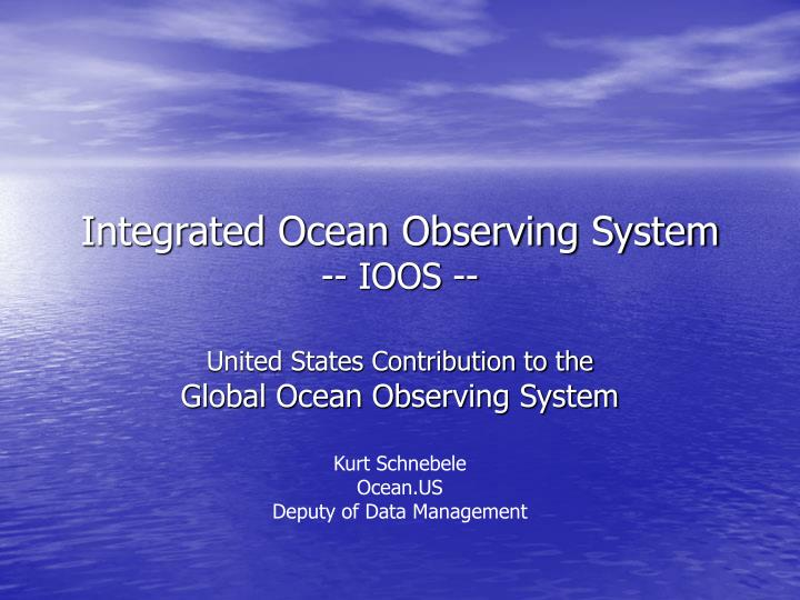 Integrated ocean observing system ioos