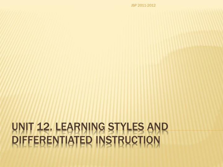 Unit 12 learning styles and differentiated instruction
