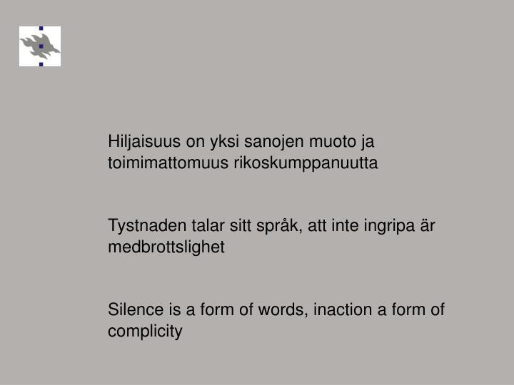 Hiljaisuus on yksi sanojen muoto ja toimimattomuus rikoskumppanuutta