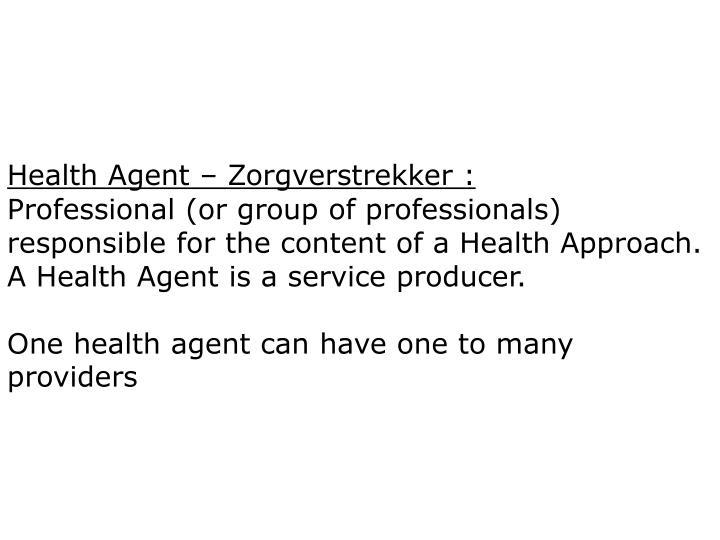 Health Agent – Zorgverstrekker :