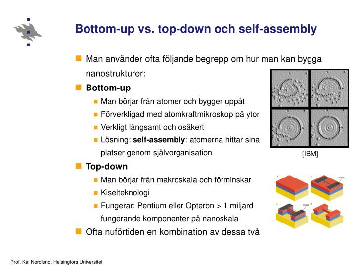 Bottom-up vs. top-down och self-assembly