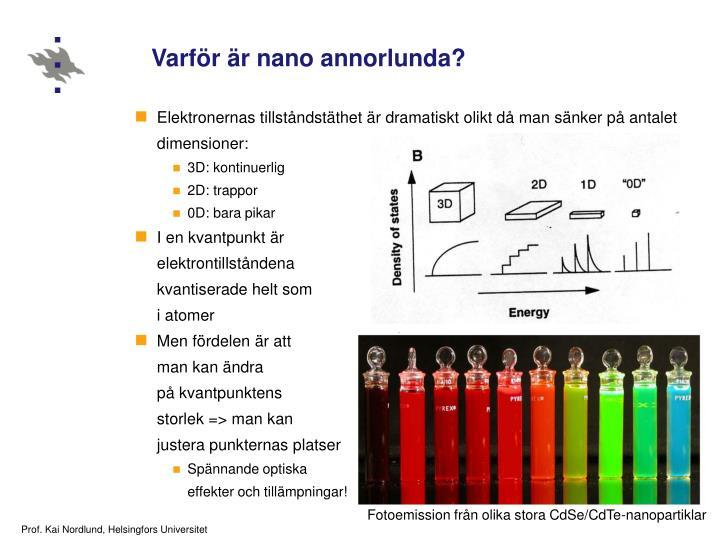 Varför är nano annorlunda?