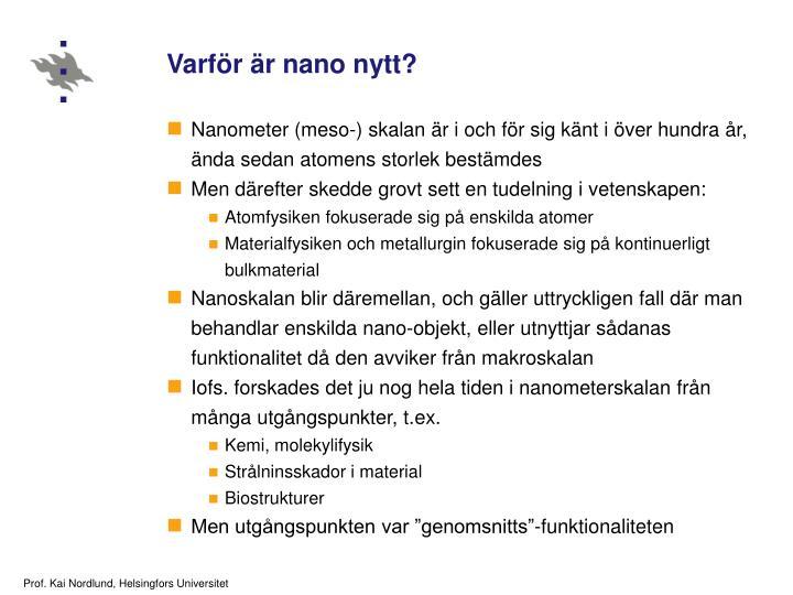 Varför är nano nytt?