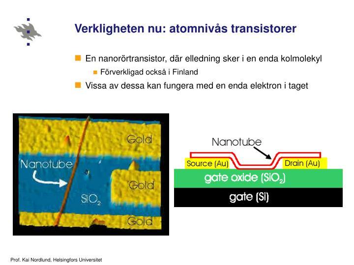 Verkligheten nu: atomnivås transistorer