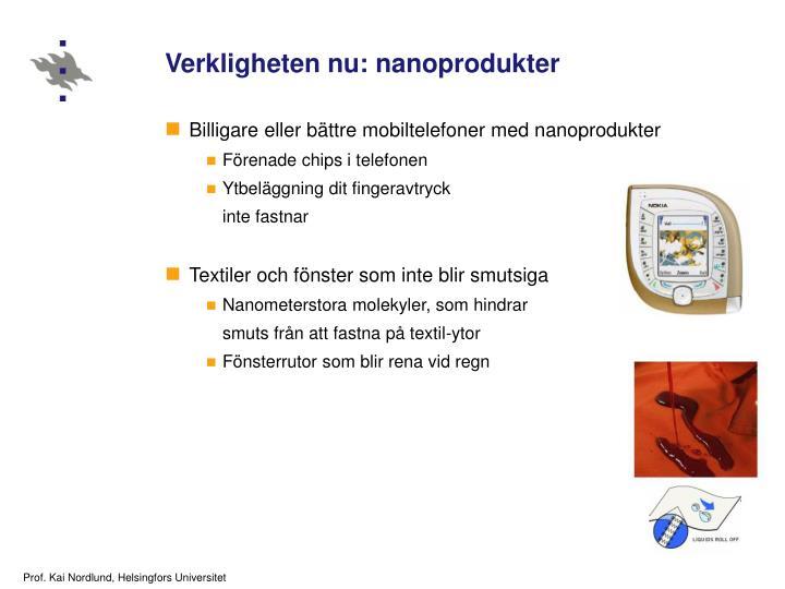 Verkligheten nu: nanoprodukter