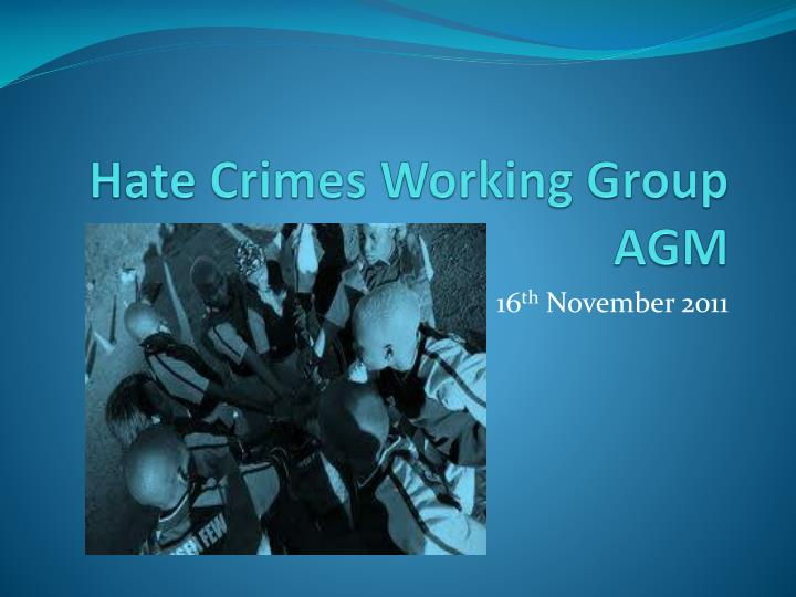 Hate crimes working group agm
