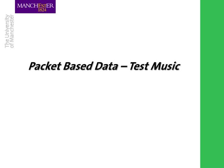Packet Based Data – Test Music