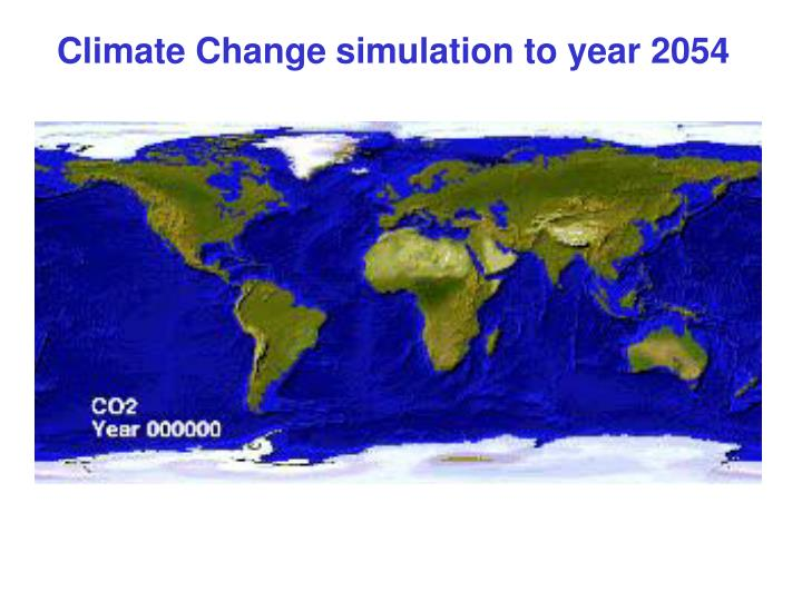 Climate Change simulation to year 2054