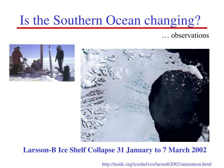 Is the Southern Ocean changing?