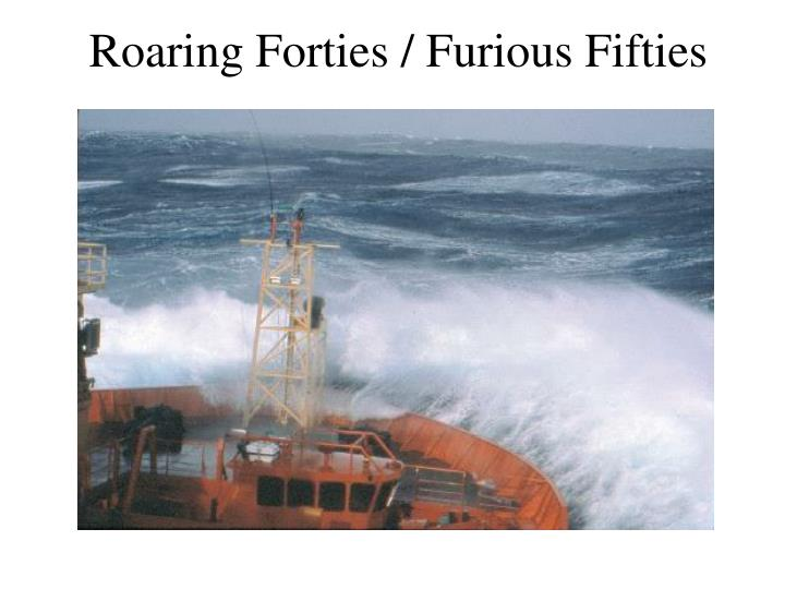 Roaring Forties / Furious Fifties