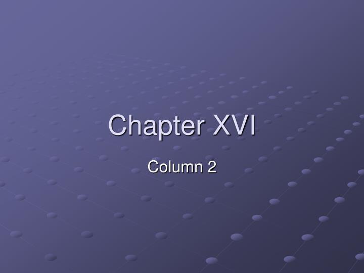 chapter xvi