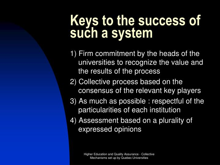 Keys to the success of such a system