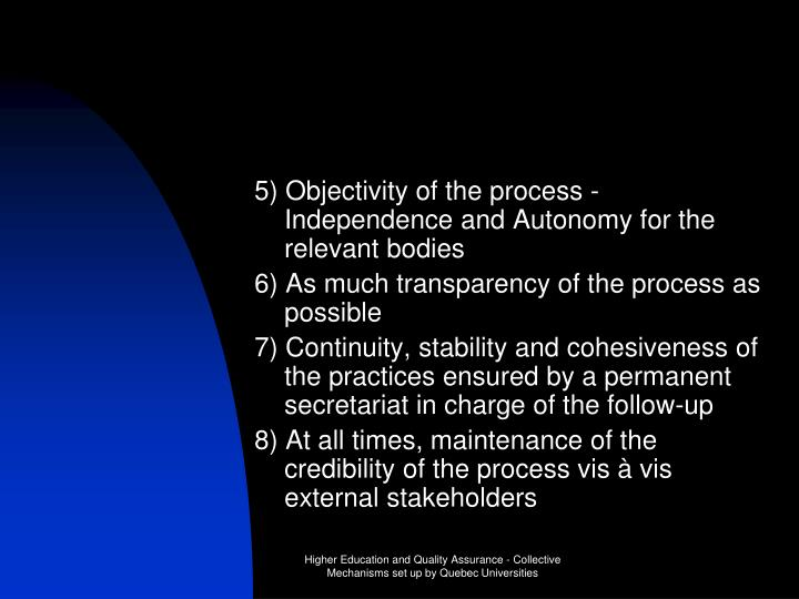 5) Objectivity of the process - Independence and Autonomy for the relevant bodies