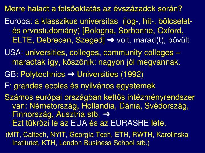 Merre haladt a felsőoktatás az évszázadok során?
